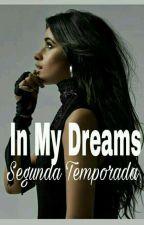 In My Drems - Camila/You [PT /BR ] Segunda Temporada  by LovatoJaureguiT