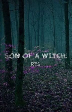 Son of a Witch || RPs by SonOfSalem