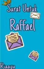 Surat Untuk Raffael by RiaAyu19