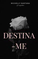 Destina-me ( EM HIATUS) by miihsan