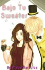 "♥_Bajo Tu Sweater_♥《Mabill》""Cancelada"" ;-; by ViolettMurder"