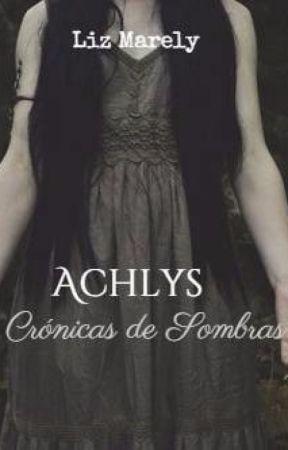 Achlys. Crónicas de Sombras by LizMarely