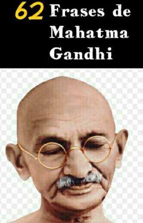 Frases De Mahatma Gandhi Frases Sabias Wattpad