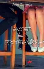 Amore fuori programma [Finalmente In Cartaceo] by AnnaZarlenga