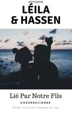 Leïla&Hassen: Liés Par Notre Fils🌌 by coeurdelionne