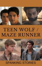 Maze Runner and Teen Wolf Spanking Stories by Spikefan74