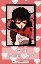 No Te Decepciones - Miraculous Ladybug by Mely_Torres1997