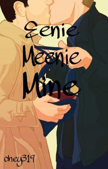 Eenie Meenie Mine