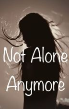 Not Alone Anymore by kjarosz