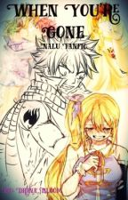 When You're Gone ( Nalu Fanfic. Nalu Baby) by Drina_Bloom