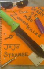 The Diary Of A Mad Zombie Killer by JojoStrange
