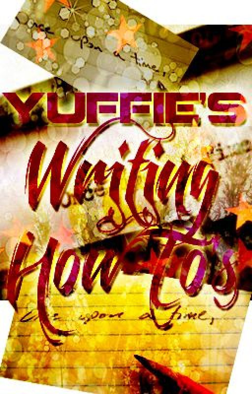 Yuffie's Writing How-To's by YuffieProductions