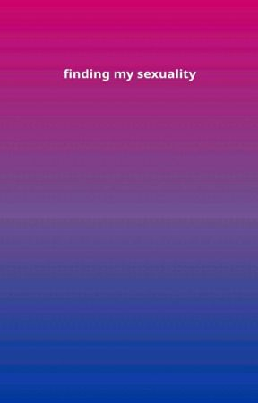 FINDING MY SEXUALITY by bisexualcommunity