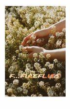 F...fireflies by burnedoubt