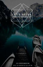 Let's break Photoshop! ║ Concurso de Gráficos /EN CURSO/ by BlueHolland