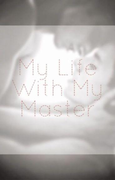 My Life With My Master (BoyxBoy){EDITING}