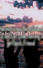 The Best Part Of A Guy Bestfriend by mangospongebob