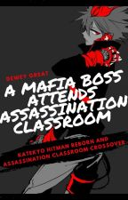 A Mafia Boss Attends Assassination Classroom [Enma/Tsuna] [Karma/Nagisa] by DeweyGreat