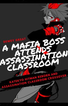 A Mafia Boss Attends Assassination Classroom [Enma/Tsuna] [Karma/Nagisa] by DeweyGreat