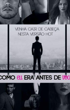 Como eu era antes de você (Hot Version) by geezerfanfics