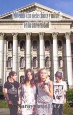 Viviendo con siete chicos y mi bff en la universidad ( libro 2) by saraynana2002