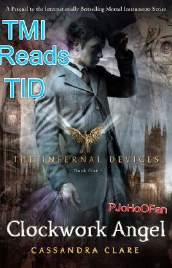 The Mortal Instruments reads The Infernal Devices