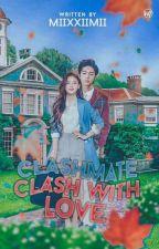 Clashmate:Clash With Love by LadyNagi14303