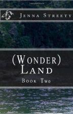 (Wonder) Land | Unpublished by JennaTheDarkOne