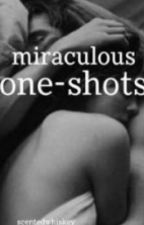 Miraculous One-Shots (Smut) by scentedwhiskey