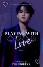 Playing with love {Editing in Progress} || Book 1 || P.JM || #Wattys2018 by thebbokkyz