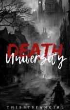 Death University by thisbtsfangirl