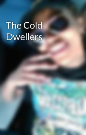 The Cold Dwellers by Walt_Phoenix
