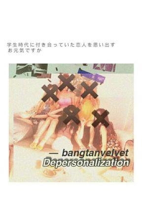 depersonalization 》rv by wannienash