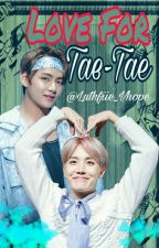 Love For Tae-Tae (Vhope) by LuthfiieaVhope00