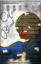 Color Blind (ErrorFresh story)  by UnfoldedMystery