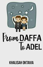 From Daffa To Adel [Completed] by Khalisahoktavia