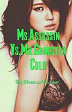 MS.ASSASSIN VS MR.GANGSTER COLD by DhenzAtazan