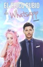 El chico rubio de WhatsApp [Dean Winchester] by destruction9