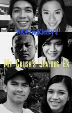 MY CRUSH'S JEALOUS EX by AK47ngKiefLy