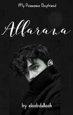 Alfarana, My Possessive Boyfriend by elaabdullaah