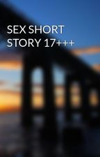 SEX SHORT STORY 17+++ by bombom2909