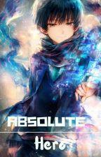 ABSOLUTE HERO by FLoxFadilah