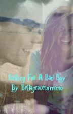 Falling for a Bad Boy by bellagracetommo
