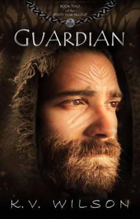 Guardian (Book 2 of the Spirits' War Trilogy) by kv_wilson