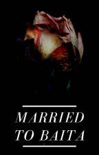 Married To Baita by Haphsertuh