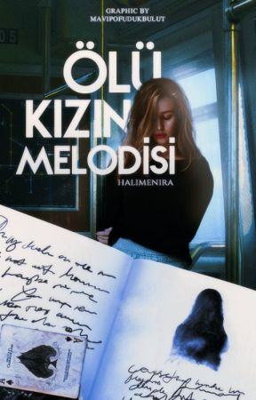 Ölü Kızın Melodisi by WeCantBe1