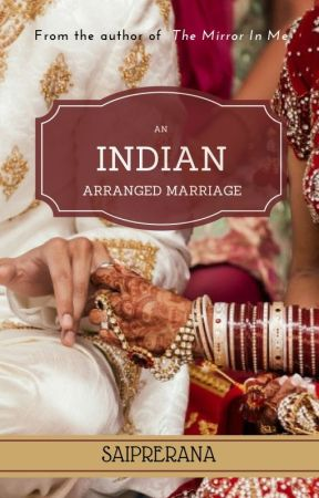 An Indian Arranged Marriage by saiprerana