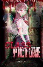 The Class Picture: Ang Unang Yugto by DARREL64