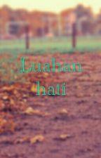 Luahan Hati by Izzati_Ramli