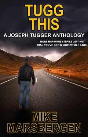 Tugg This: A Joseph Tugger Anthology by MadMikeMarsbergen